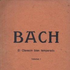 Partituras musicales: BACH : EL CLAVECIN BIEN TEMPERADO VOL. I - PRELUDIOS Y FUGAS (UNION MUSICAL ESPAÑOLA). Lote 54718803