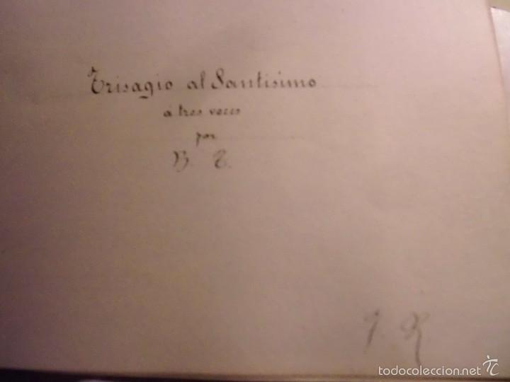 Partituras musicales: PARTITURA MANUSCRITA INEDITA TRISAGIO AL SANTISIMO. DE B. T. 10 PAGS CIRCA 1900 - Foto 3 - 56596113