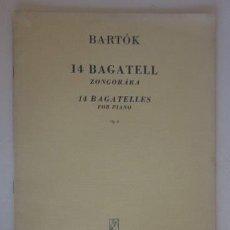 Partituras musicales: BARTOK - 14 BAGATELL ZONGORARA. Lote 59039475