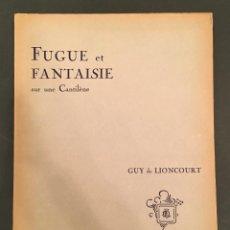 Partituras musicales: PARTITURA LIONCOURT: FUGUE ET FANTAISIE SUR UNE CANTILÈNE - DEDICATORIA VELUARD DEVOTO - 13/008. Lote 61816124