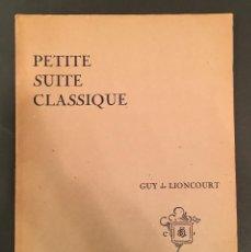 Partituras musicales: PARTITURA - LIONCOURT: PETITE SUITE CLASSIQUE - DEDICATORIA VELUARD - DEVOTO - DURANTON - 13/009. Lote 61816476