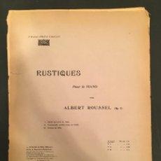 Partituras musicales: PARTITURA - ALBERT ROUSSEL: RUSTIQUES POUR PIANO. OP. 5 DEDICATORIA VELUARD DEVOTO TARAVANT - 65/011. Lote 61817868