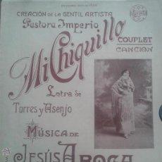 Partituras musicales: ANTIGUA PARTITURA CON LETRAAN CREACION DE LA GENTIL ARTISTA PASTORA IMPERIO - MI CHIQUILLO - COUPLET. Lote 61943112