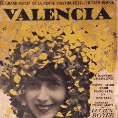 Partituras musicales: MISTINGUETT / JOSÉ PADILLA : ´ VALENCIA´ (1925). EL GRAN ÉXITO MUSICAL EN EL MOULIN ROUGE. PARIS.. Lote 62601116