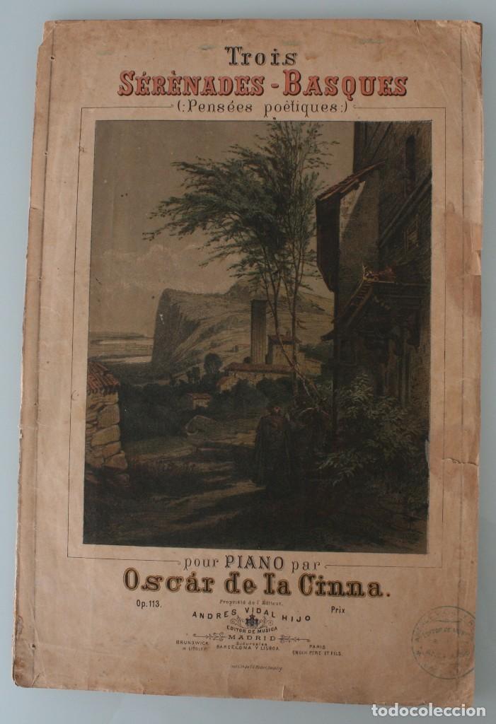 ANTIGUA PARTITURA PIANO OSCAR DE LA CINNA: TRES SERENATAS VASCAS - ANDRES VIDAL HIJO EDITOR MUSICA (Música - Partituras Musicales Antiguas)