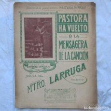 Partituras musicales: PASTORA HA VUELTO O LA MENSAGERA DE LA CANCIÓN, LARRUGA. Lote 64144411