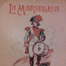 Partituras musicales: RARA PARTITURA 1900 LA MARSELLESA ILUSTRADA CID CASTELLANA CATALANA ED LLOBET BARCELONA 0,75 PTAS. Lote 67713993