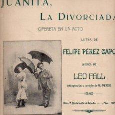 Partituras musicales: PÉREZ CAPO / LEO FALL : JUANITA LA DIVORCIADA - DECLARACIÓN DE GONDA (ROS, 1911) . Lote 68960973