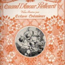 Partituras musicales: OCTAVE CREMIEUX : QUAND L¡AMOUR REFLEURIT (DIGOUDÉ DIODET, 1908) . Lote 68971029
