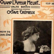 Partituras musicales: OCTAVE CREMIEUX : QUAND L¡AMOUR MEURT (DIGOUDÉ DIODET, 1904) . Lote 68971109
