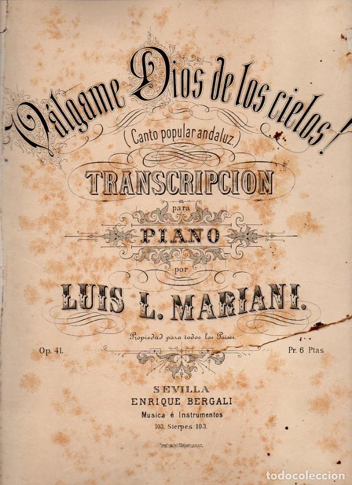 MARIANI : VÁLGAME DIOS DE LOS CIELOS (SEVILLA, S.F.) CANTO POPULAR ANDALUZ (Música - Partituras Musicales Antiguas)