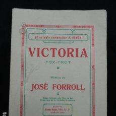 Partituras musicales: PARTITURA ANTIGUA - VICTORIA -. FOX-TROT. Lote 70165833
