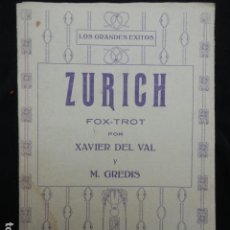 Partituras musicales: PARTITURA ANTIGUA - ZURICH -. FOX-TROT. Lote 70166517