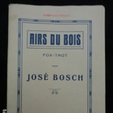 Partituras musicales: PARTITURA ANTIGUA - AIRS DU BOIS -. FOX-TROT. Lote 70166713