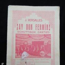 Partituras musicales: PARTITURA ANTIGUA - AY DON FERMÍN -. SCHOTIS CASTIZO.. Lote 70167273