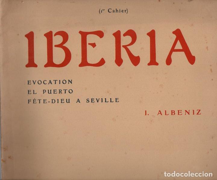 ALBÉNIZ : IBERIA - EVOCATION, EL PUERTO, FÊTE DIEU A SEVILLE (UNION MUSICAL ESPAÑOLA, 1907) (Música - Partituras Musicales Antiguas)