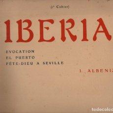 Partituras musicales: ALBÉNIZ : IBERIA - EVOCATION, EL PUERTO, FÊTE DIEU A SEVILLE (UNION MUSICAL ESPAÑOLA, 1907). Lote 71099637