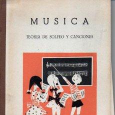 Partituras musicales: CANDELA Y MONTERO : MÚSICA - TEORÍA DE SOLFEO Y CANCIONES -SECCIÓN FEMENINA DE LA FALANGE, . Lote 71183341