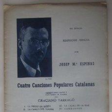 Partituras musicales: CUATRO CANCIONES POPULARES CATALANAS - VERSION PARA CANTO, GUITARRA O PIANO POR GRACIANO TARRAGO. Lote 73021547