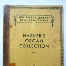 Partituras musicales: HARKER´S ORGAN COLLECTION BOOK II SCHIMER´S LIBRARY OF MUSICAL CLASSICS 1939. Lote 73744427