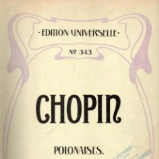 Partituras musicales: CHOPIN : POLONAISES (EDITION UNIVERSELLE, WIEN). Lote 73826083