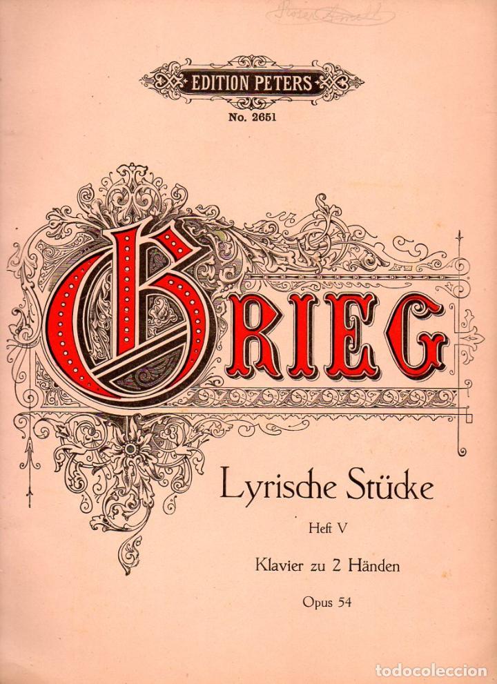 GRIEG : LYRISCHE STÜCKE OP. 54 (LEIPZIG) (Música - Partituras Musicales Antiguas)