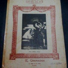 Partituras musicales: PARTITURA MUSICAL GOYESCAS EL MIRAR DE LA MAJA TONADILLA E. GRANADOS. Lote 73883479