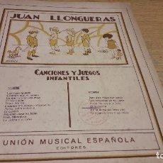 Partituras musicales: PARTITURA / JUAN LLONGUERAS. CANCIONES Y JUEGOS INFANTILES. UNIÓN MUSICAL ESPAÑOLA.. Lote 75790443