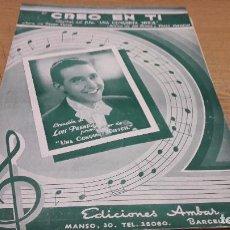 Partituras musicales: PARTITURA / CREO EN TÍ. ( FOX TROT ) LUIS ROVIRA Y PEDRO MASMITJÁ. EDICIONES AMBAR. Lote 75817367