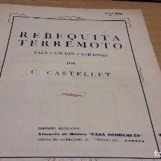 Partituras musicales: PARTITURA / REBEQUITA TERREMOTO. VALS CANCIÓN. POR C. CASTELLET. CASA SOBREQUÉS - 1952. Lote 75823991