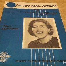 Partituras musicales: PARTITURA / MARY SANTPERE - EL PIM PAM...FUEGO. CUMBIA. S GUARDIA. ED / CARCELLÉ -1966. Lote 75824507
