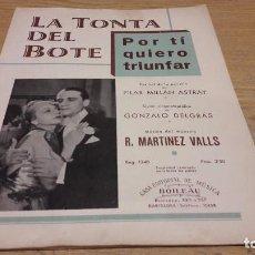 Partituras musicales: PARTITURA / POR TI QUIERO TRIUNFAR ( LA TONTA DEL BOTE ) R. MARTINEZ VALLS. ED / BOLEAU. Lote 75925351