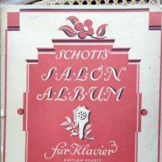 Partituras musicales: PARTITURA PIEZAS PARA PIANO EDICIÓN SCHOTT- SALON ALBUM . Lote 76315607