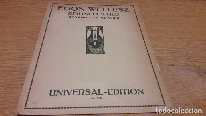 PARTITURA / DEUTSCHES LIED. EGON WELLESZ. UNIVERSAL EDITION. LEIPZIG - 1915. (Música - Partituras Musicales Antiguas)