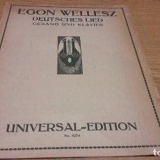 Partituras musicales: PARTITURA / DEUTSCHES LIED. EGON WELLESZ. UNIVERSAL EDITION. LEIPZIG - 1915.. Lote 76364471