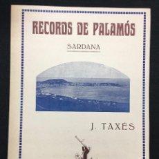 Partituras musicales: PARTITURA. SARDANAS. RECORDS DE PALAMÓS. J. TAXÉS. LA SARDANA POPULAR. J. M. CASALS. C.1920.. Lote 78151157