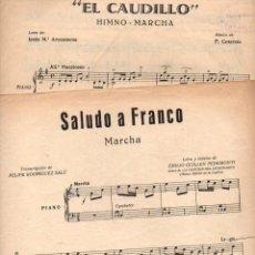 Partituras musicales: SALUDO A FRANCO / EL CAUDILLO - DOS PARTITURAS. Lote 78733345