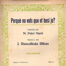 Partituras musicales: PALET MARTÍ / RUSCALLEDA RIBAS : PERQUÈ NO VOLS QUE ET BESI JO?. Lote 78736357