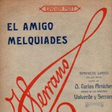 Partituras musicales: SERRANO : EL AMIGO MELQUIADES - ESCENA Y CORO DE LOS PARAGUAS. Lote 78738793