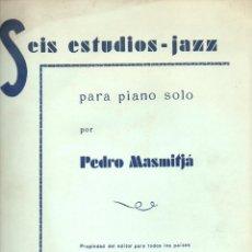 Partituras musicales: PEDRO MASMITJÀ : SEIS ESTUDIOS JAZZ PARA PIANO SOLO. Lote 156653032