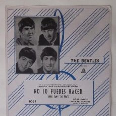 Partituras musicales: NO LO PUEDES HACER, YOU CAN'T DO THAT - JOHN LENNON, PAUL MC CARTNEY - THE BEATLES - GRAMOFONO-ODEON. Lote 78872981