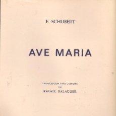 Partitions Musicales: PARTITURA. AVE MARÍA. TRANSCRIPCIÓN PARA GUITARRA RAFAEL BALAGUER. UNIÓN MUSICAL ESPAÑOLA1972(P/B75). Lote 79129141