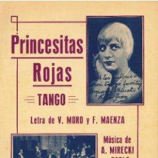 Partituras musicales: PARTITURA=PRINCESITAS ROJAS(TANGO)=LETRA DE V.MORO Y F.MANZA-MUSICA DE A.MIRECKI Y PABLO HERRERA .. Lote 79603649