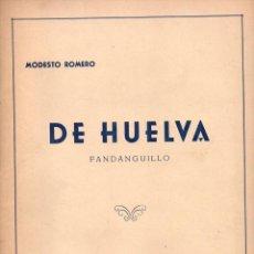 Partituras musicales: MODESTO ROMERO : DE HUELVA - FANDANGUILLO (UNIÓN MUSICAL). Lote 79607337