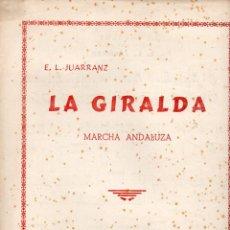 Partituras musicales: JUARRANZ : LA GIRALDA - MARCHA ANDALUZA (UNIÓN MUSICAL). Lote 79629917