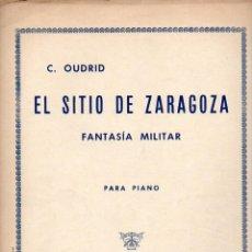 Partituras musicales: OUDRID : EL SITIO DE ZARAGOZA (UNIÓN MUSICAL). Lote 79630349