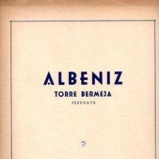 Partituras musicales: ALBÉNIZ : TORRE BERMEJA (UNIÓN MUSICAL). Lote 79630445