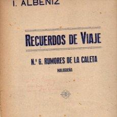 Partituras musicales: ALBÉNIZ : RECUERDOS DE VIAJE - RUMORES DE LA CALETA (UNIÓN MUSICAL). Lote 79630573
