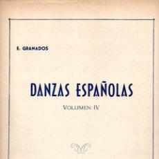 Partituras musicales: GRANADOS : DANZAS ESPAÑOLAS VOL. IV (UNIÓN MUSICAL). Lote 79630825