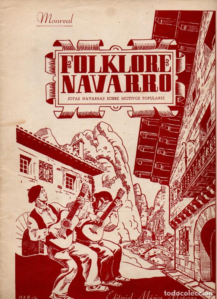 MONREAL : FOLKLORE NAVARRO - JOTAS NAVARRAS SOBRE MOTIVOS POPULARES (Música - Partituras Musicales Antiguas)
